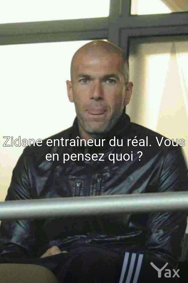 Zizou, entraineur du Real #Yax