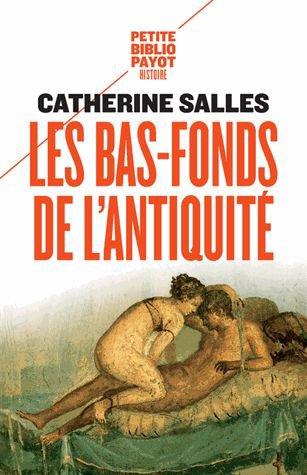 Les Bas-fonds de l'Antiquité de Catherine Salles