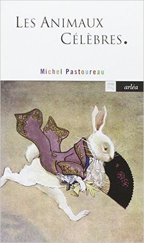 Les animaux célèbres de Michel Pastoureau