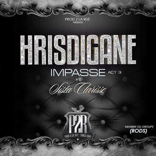 Hrisdigane feat Sista Clarisse - Impasse Act 3 prod by Pazzuzu