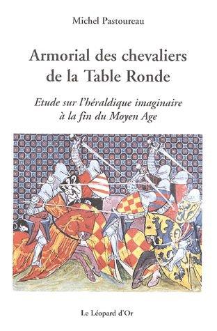 Armorial des Chevaliers de la Table Ronde de Michel Pastoureau