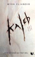 KALEB, SAISON III - Myra ELJUNDIR