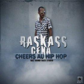[Mp3] Raskass Cena - Cheers au hip hop | Prod By BAZ SOUND BASS Studio - Partaz Out Mizik