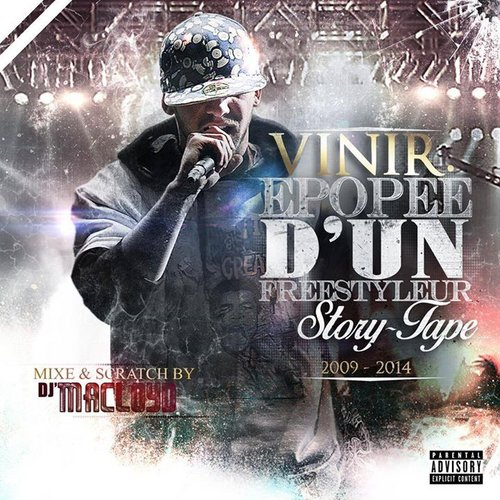 Vinir - Epopee D'un Freestyleur (story-tape) 2009 - 2014 Hosted by DJ MAKLOYD