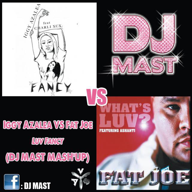 Iggy Azalea VS Fat joe - Luv Fancy (DJ Mast Mash'up)