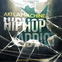 Hip-Hop Addict - Aki La Machine (@Upstarzz)