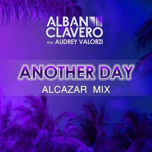 Another Day (Mix Alcazar-Version Française) Alban Clavero Feat Audrey Valorzi