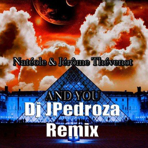 Natéole & Jérôme Thévenot - And You (Italomelody Remix)