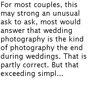 Secrets In Choosing The Right Style Of Wedding Photography
