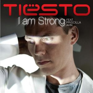 Tiesto Feat. Priscilla Ahn - I Am Strong
