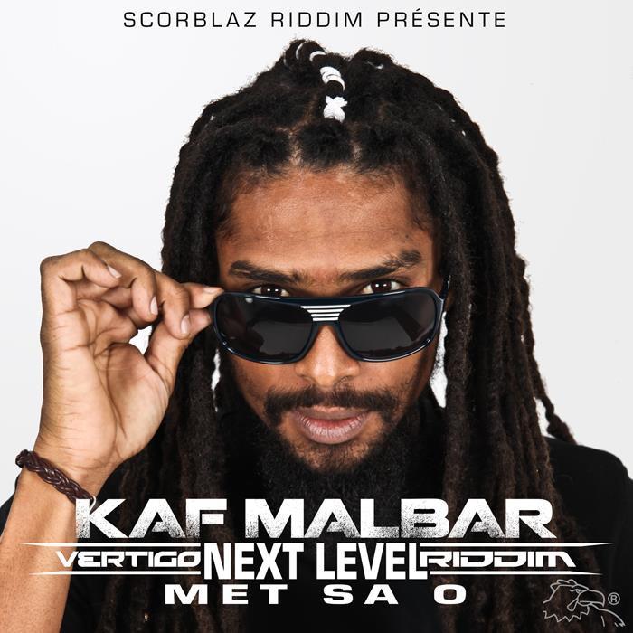"1ER EXTRAIT DE LA COMPILATION VERTIGO NEXT LEVEL RIDDIM BY SCORBLAZ RIDDIM - SINGLE KAF MALBAR "" MET"