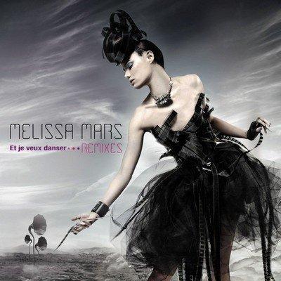 Melissa Mars - Et je veux danser Remixes