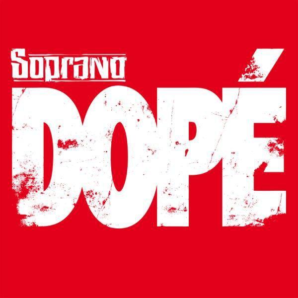 """Soprano """"Dopé"""" (2011)"""