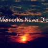 memories-never-die-2017