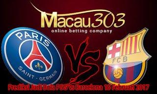 IDN SPORTSBOOK MACAU303: Prediksi Judi Bola PSG vs Barcelona 15 Februari 2017