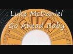 Luke McDaniel, Go Ahead Baby