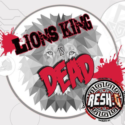 Lion's King is dead MiX7 by RESH.G