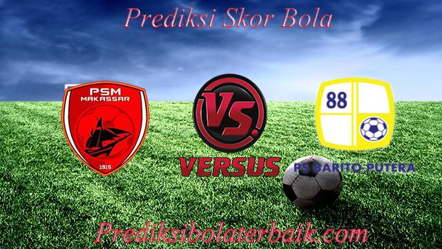 Prediksi PSM vs Barito Putera 18 Juli 2017 - Prediksi Bola