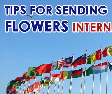 7 Easy Steps for Send Flowers Internationally