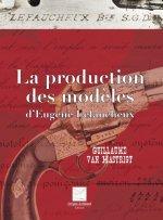La production des modèles d'Eugène Lefaucheux - Service de Protection des Hautes Personnalités, SPHP, Mélarie Benard-Crozat