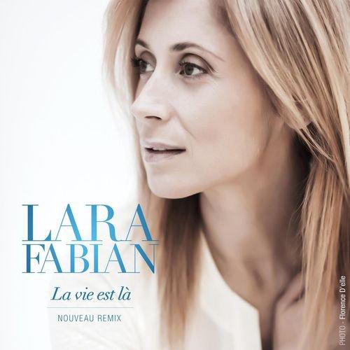Lara Fabian : Une nouvelle version pour son single, La Vie Est Là - StarsBlog.fr