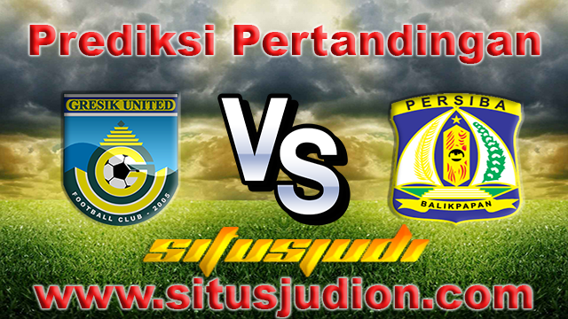 Prediksi Gresik United vs Persiba Balikpapan 12 Mei 2017