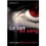 Le lien du sang : Lola T : Livres