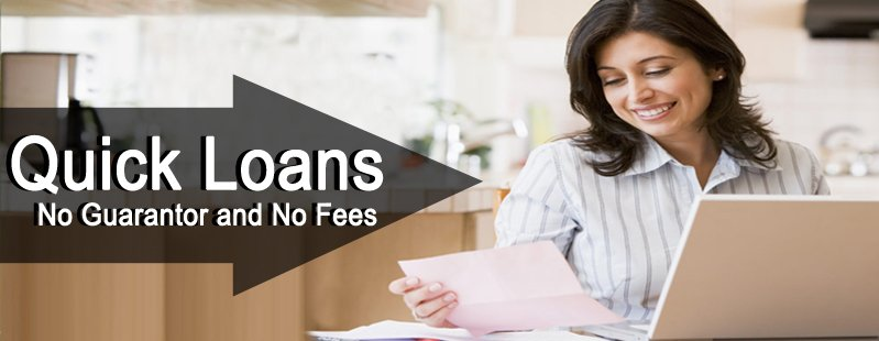Quick Loans Provided With No Guarantor and No Fee Option