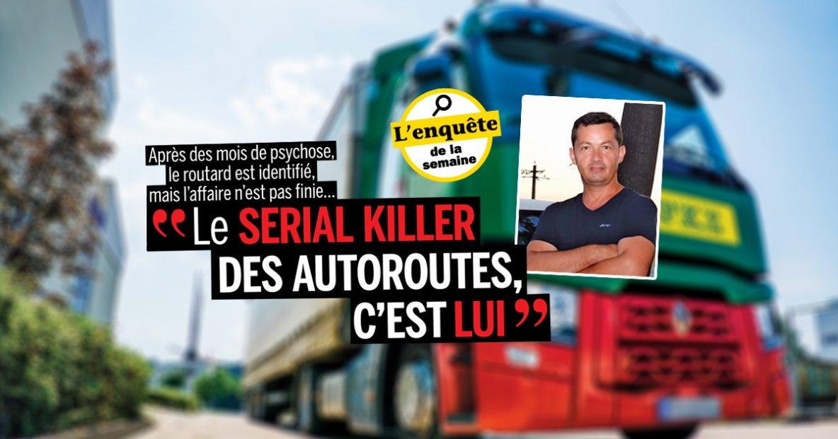 """""""LE SERIAL KILLER DES AUTOROUTES, C'EST LUI"""""""