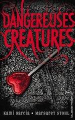 Dangereuses créatures - extrait