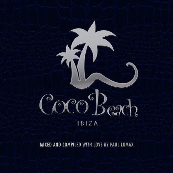 Various Artists - Coco Beach Ibiza, Vol. 3 - 10TH Anniversary (Compiled by Paul Lomax)