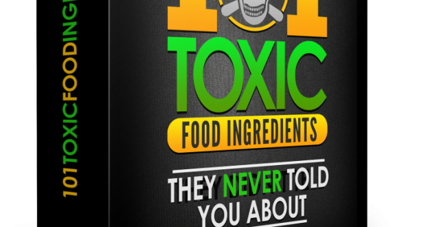 101 Toxic Food Ingredients Reviewed