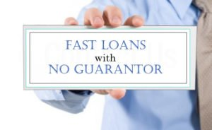 Avail Fast Loans with No Guarantor Choice on Affordable Deals