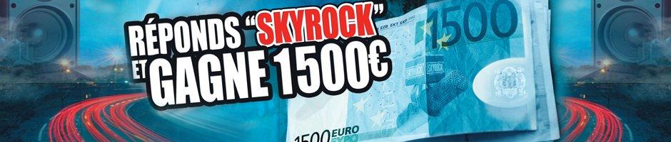 SKYROCK: LES 1500 EUROS