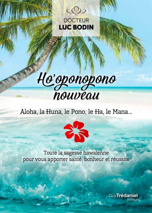 Le livre : Ho oponopono nouveau | Site du Dr Luc BODIN