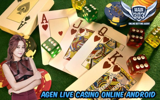 Agen Live Casino Online Android | Main303 | Agen Bola Casino Tangkas Online Terbaik Indonesia