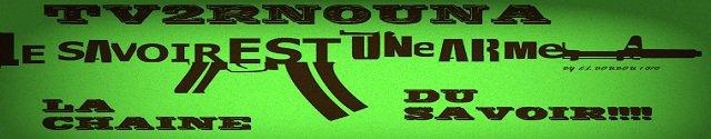 TV2RNOUNA LA TV DU PEUPLE en direct et en streaming clicker sur l image pour rejoindre la chaine tv ;) c est gratuit :D BIENVENUE