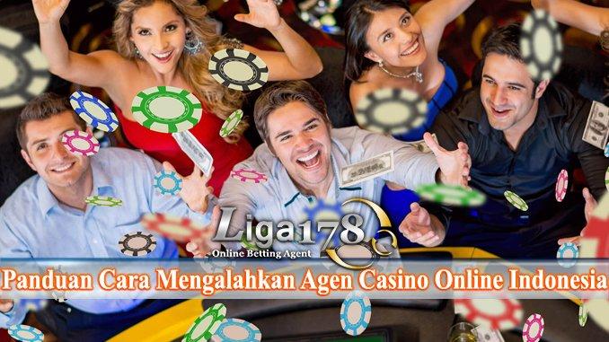 Panduan Cara Mengalahkan Agen Casino Online Indonesia