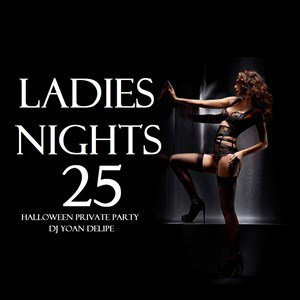 @YoanDelipe 'Ladies Night 25' (Halloween private party 2015