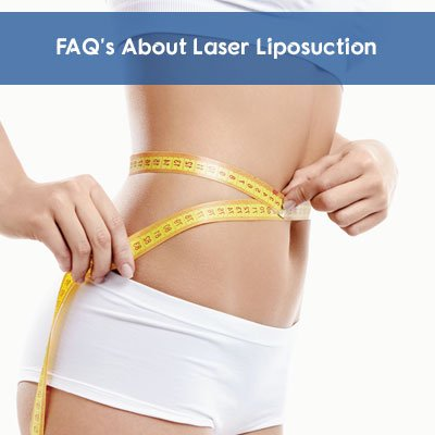 FAQ's About Laser Liposuction - Laser Skin Care