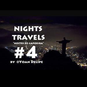 "Nights Travels #4 ""Noites de Capoeira"""