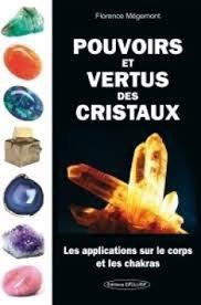 Pouvoirs Et Vertus Des Cristaux.