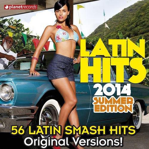 Latin Hits 2014 Summer Edition - 56 Latin Smash Hits