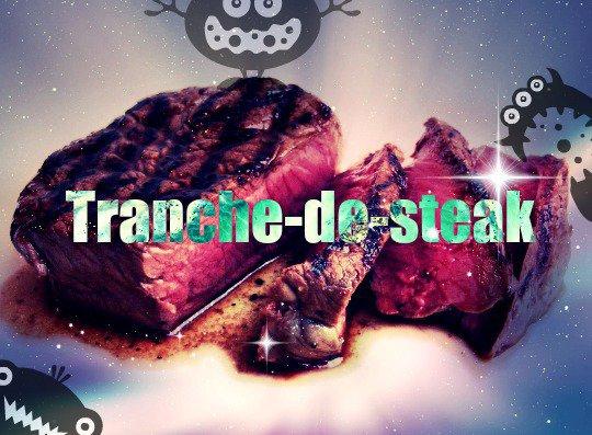 Salut, j'aime sa moé l'steak.