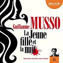 108 - Mon marathon Guillaume Musso - La jeune fille et la nuit - Lu par Rémi Bichet - Durée : 9 h et 19 min - Éditeur Audiolib