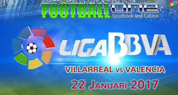 Prediksi VILLARREAL vs VALENCIA 22 Januari 2017
