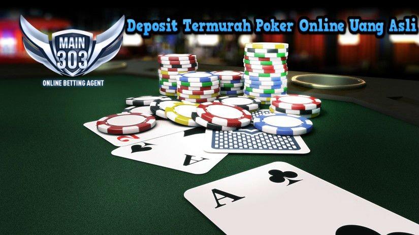 Deposit Termurah Poker Online Uang Asli - Kasino303