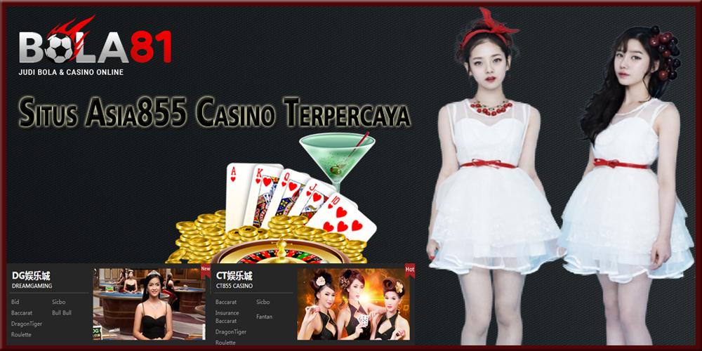 Situs Asia855 Casino Terpercaya