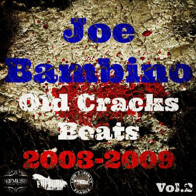 JOE BAMBINO OLD CRACKS BEATS 2003-2009