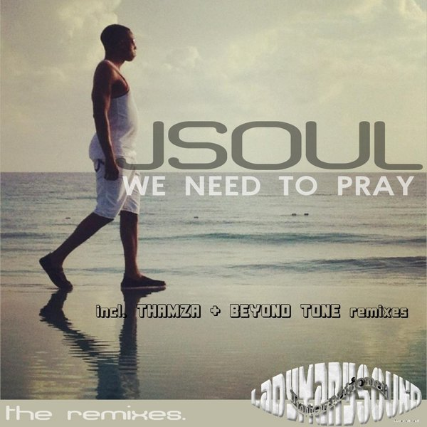 JSoul - We Need To Pray